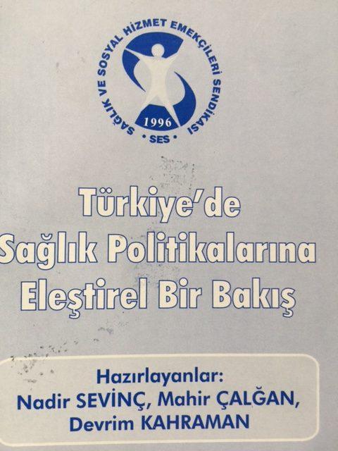 TÜRKİYE'DE SAĞLIK POLİTİKALARINA ELEŞTİREL BİR BAKIŞ